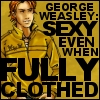 George Weasley Sexy Even when Clothed