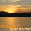 Breathe In The Last Rays Of Light