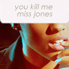 [text] you kill me miss jones, [suit] you kill me miss jones