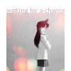Waiting for a Chance (Ran)