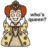 Who's Queen?