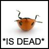 *is dead* by noaluvjames