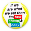 cheap, easy, fast
