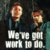 (SPN) We've Got Work To Do