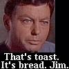 Bones McCoy ~ It's bread Jim.