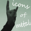 Icons Of Metal - icons by and for metalheads