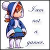 not a gamer
