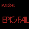 fail, twilight, anti twilight, epic