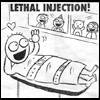 lethal injection!!!