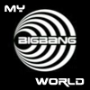 MY ♥ BIGBANG ☆ WORLD