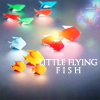 Little Flying Fish ~
