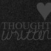 THOUGHT WRITTEN ♥