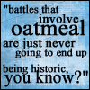 oatmeal battles