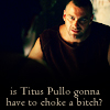 is titus pullo gonna have to choke a bit