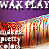 livsnddark: wax play