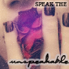 Speak the Unspeakable