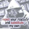reject your reality