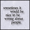 to be wrong about people