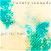 !twentyseconds