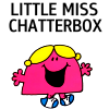 yet another Jen: Little Miss Chatterbox