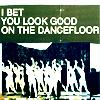 +you look good on the dancefloor+