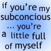 I make weird look damned good: Subconcious