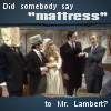 "Did somebody say ""mattress"" to Mr. Lambe"