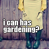 I can has gardening?