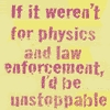 Physics and Law Enforcement