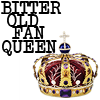 Bitter Old Fan Queen