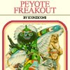 Constant Reader: PEYOTE FREAKOUT!!!