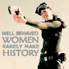 thatauthor_chic: Well Behaved Women Rarely Make History