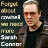 cowbell, sarah connor, christopher walken