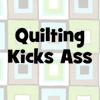 Quilting Kicks Ass