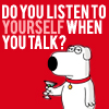do you listen to yourself?