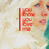You know you love me.