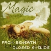 Magic from beneath closed eyelids