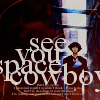 Cowboy Bebop ♦ See you