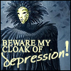 Beware My Cloak of Depression