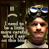 dr horrible - be careful what I say