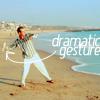 AD // Dramatic Gesture