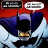 Me am not Batzarro