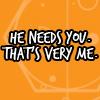 Needs You  - DW