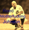 Reed Motherfucking Johnson