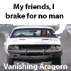 Aragorn in a dodge challenger. obviously