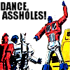 transformers: [optimus] → DANCE ASSHOLES