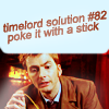 Timelord Solution #82 Poke It With A Sti