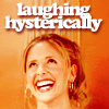 Isabelle: Buffy - laughing hysterically