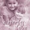 ´¯`°¤.¸.¤Ju£ïë´¯`°¤.¸.¤: Sisterly Love