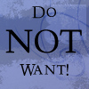 ailurophile6: do not want